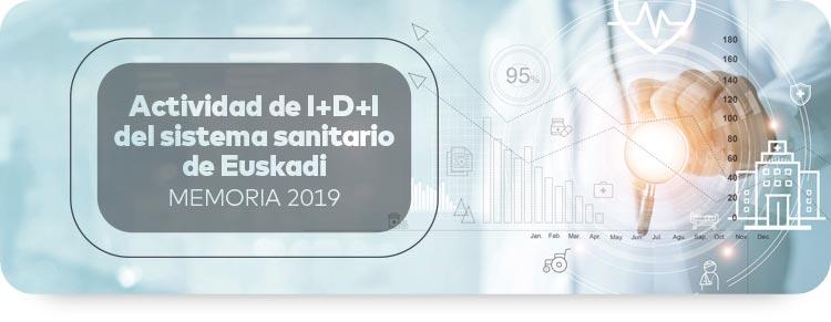 Actividad de I+D+I del sistema sanitario de Euskadi · MEMORIA 2019